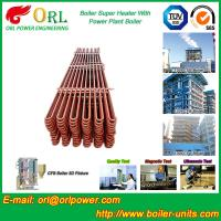 Wholesale Separately Fired 150M CFB Boiler Capacity Factor Superheater Tubes , Steam Super Heater from china suppliers