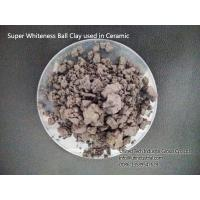 Wholesale High plasticity ball clay for ceramic, refractories, Super-Whiteness Ball Clay For Ceramic Tile from china suppliers