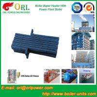 Quality Pendant CFB Boiler Superheater In Power Weight Heft 30ton-Plant 130 MW , for sale