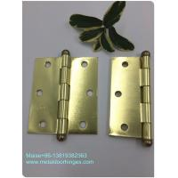 Iron Steel Metal Brass Ball Tip Hinges 4X3.5 Easy Installation Fancy Design for sale